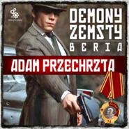 okładka Demony zemsty. Beria, Audiobook | Adam  Przechrzta