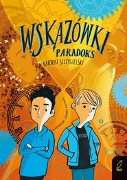 okładka Wskazówki Paradoks, Książka | Szczygielski Bartosz