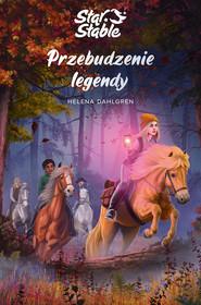 okładka Star Stable. Przebudzenie legendy, Ebook | Dahlgren Helena