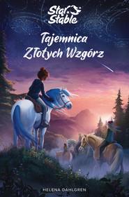 okładka Star Stable. Tajemnica Złotych Wzgórz, Ebook | Dahlgren Helena