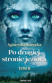 okładka Po drugiej stronie jeziora. Część II, Ebook | Agnieszka Karecka
