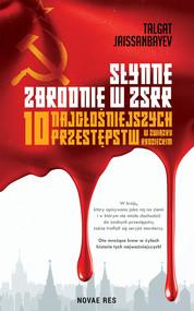 okładka Słynne zbrodnie w ZSRR, Ebook | Talgat Jaissanbayev