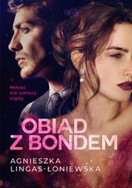 okładka Obiad z Bondem, Ebook | Agnieszka Lingas-Łoniewska