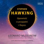 okładka Stephen Hawking. Opowieść o przyjaźni i fizyce, Audiobook | Leonard Mlodinow