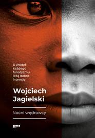 okładka Nocni Wędrowcy, Książka | Wojciech Jagielski
