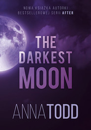 okładka The Darkest Moon, Książka | Todd, Anna