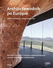 okładka Archiprzewodnik po Europie, Książka | Malkowski Tomasz, Konieczny Robert