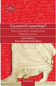 okładka Czy powrót wypartego? Psychoanaliza i dziedzictwo totalitaryzmów, Ebook | Ewa  Kobylinska-Dehe