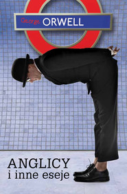 okładka Anglicy i inne eseje, Ebook   George Orwell
