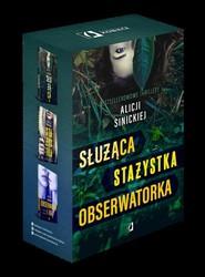 okładka Służąca / Stażystka / Obserwatorka Pakiet 3 książek, Książka | Sinicka Alicja