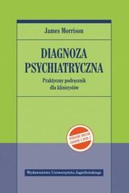 okładka Diagnoza psychiatryczna Praktyczny podręcznik dla klinicystów, Książka | Morrison James