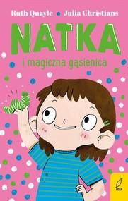 okładka Natka i magiczna gąsienica Tom 2, Książka | Ruth Quayle, Julia Christians