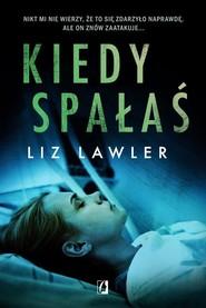 okładka Kiedy spałaś, Książka | Lawler Liz