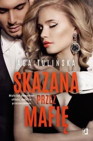 okładka Skazana przez mafię, Książka | Tulińska Ada