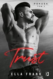 okładka Trust Pokusa Tom  3, Książka | Ella Frank