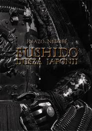 okładka Bushido Dusza Japonii, Książka | Inazo Nitobe