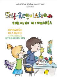okładka Self-Regulation. Szkolne wyzwania, Ebook | Stążka-Gawrysiak Agnieszka