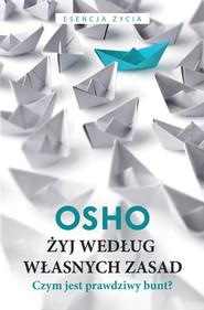 okładka Żyj według własnych zasad, Ebook | OSHO OSHO