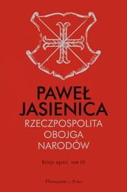 okładka Rzeczpospolita Obojga Narodów. Dzieje agonii. Tom 3, Ebook | Paweł Jasienica