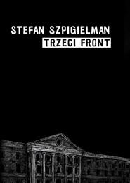 okładka TRZECI FRONT, Ebook   Stefan  Szpigielman (Ernest)