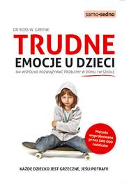 okładka Samo Sedno - Trudne emocje u dzieci., Ebook | Ross W. Greene