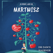 okładka Co robić, gdy się martwisz. Poradnik dla lękliwych dzieci, Audiobook | Dawn Huebner Dr.