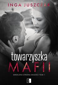 okładka Towarzyszka Mafii. , Ebook   Inga Juszczak