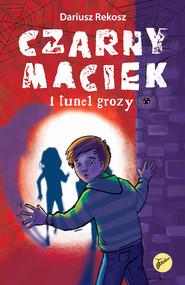 okładka Czarny Maciek i tunel grozy, Ebook | Dariusz Rekosz