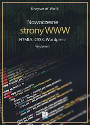 okładka Nowoczesne strony WWW. HTML5, CSS3, Wordpress. Wydanie II, Ebook | Krzysztof Wołk