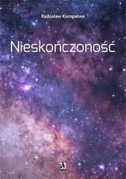 okładka Nieskończoność, Ebook | Radosław  Kuropatwa