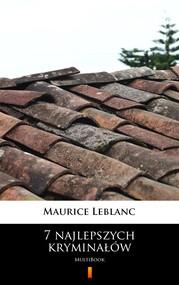 okładka 7 najlepszych kryminałów, Ebook   Maurice Leblanc