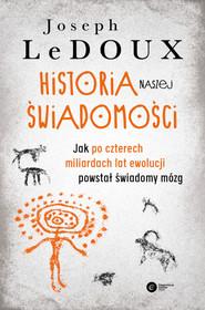 okładka Historia naszej świadomości, Ebook   Joseph LeDoux