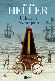 okładka Uchwycić przemijanie, Ebook   Michał Heller