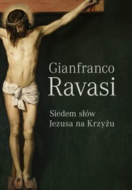 okładka Siedem słów Jezusa na krzyżu, Ebook   Ravasi Gianfranco