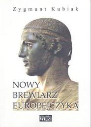 okładka Nowy brewiarz Europejczyka, Książka | Zygmunt Kubiak