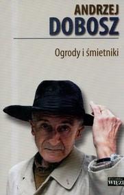 okładka Ogrody i śmietniki, Książka | Dobosz Andrzej