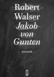 okładka Jakob von Gunten. Dziennik, Książka   Walser Robert