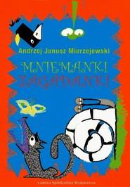 okładka Mniemanki zagadanki, Książka | Andrzej Janusz Mierzejewski