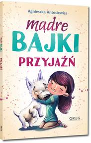 okładka Mądre bajki - przyjaźń, Książka | Antosiewicz Agnieszka