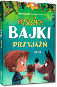 okładka Mądre bajki - przyjaźń, Książka   Antosiewicz Agnieszka