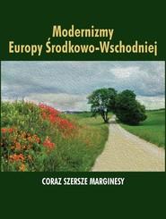 okładka Modernizmy Europy Środkowo-Wschodniej Coraz szersze marginesy, Książka |