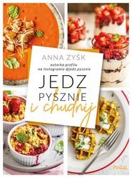 okładka Jedz pysznie i chudnij, Książka | Zyśk Anna