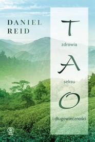 okładka Tao zdrowia seksu i długowieczności, Książka | Reid Daniel