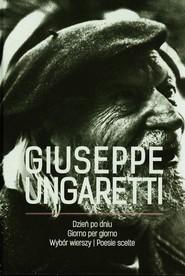 okładka Dzień po dniu Wybór wierszy, Książka | Ungaretti Giuseppe