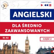 okładka Angielski dla średnio zaawansowanych. Część 2 (Lekcje 14-26), Audiobook | Dorota Guzik