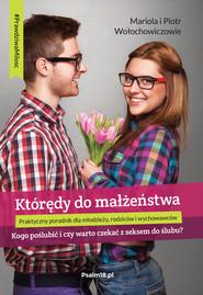 okładka KTÓRĘDY DO MAŁŻEŃSTWA, Ebook   Wołochowicz Mariola, Piotr Wołochowicz