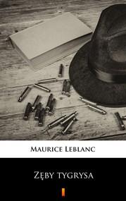 okładka Zęby tygrysa, Ebook | Maurice Leblanc