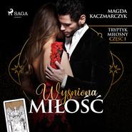 okładka Wyśniona miłość, Audiobook | Magda  Kaczmarczyk