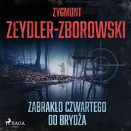 okładka Zabrakło czwartego do brydża, Audiobook | Zygmunt Zeydler-Zborowski