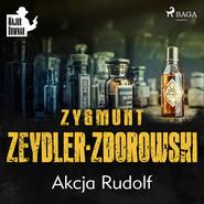 okładka Akcja Rudolf, Audiobook | Zygmunt Zeydler-Zborowski